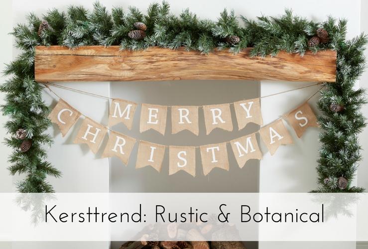 Kersttrend 2017: Rustic & Botanical